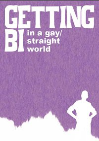 """Cover of """"Getting bi in a gay/straight world"""""""